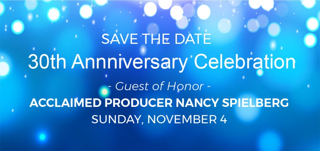 30th Anniversary Celebration Nancy Spielberg
