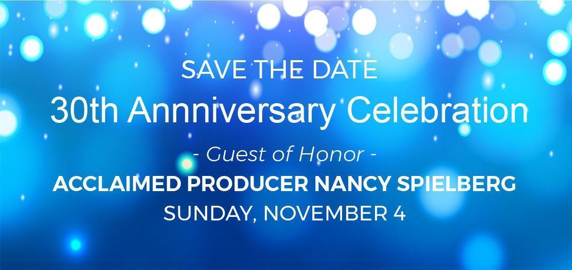 30th Anniversary Celebration Nancy Spielberg