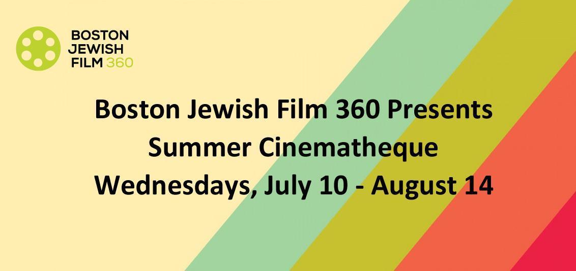 Summer Cinematheque Boston Jewish Film 360